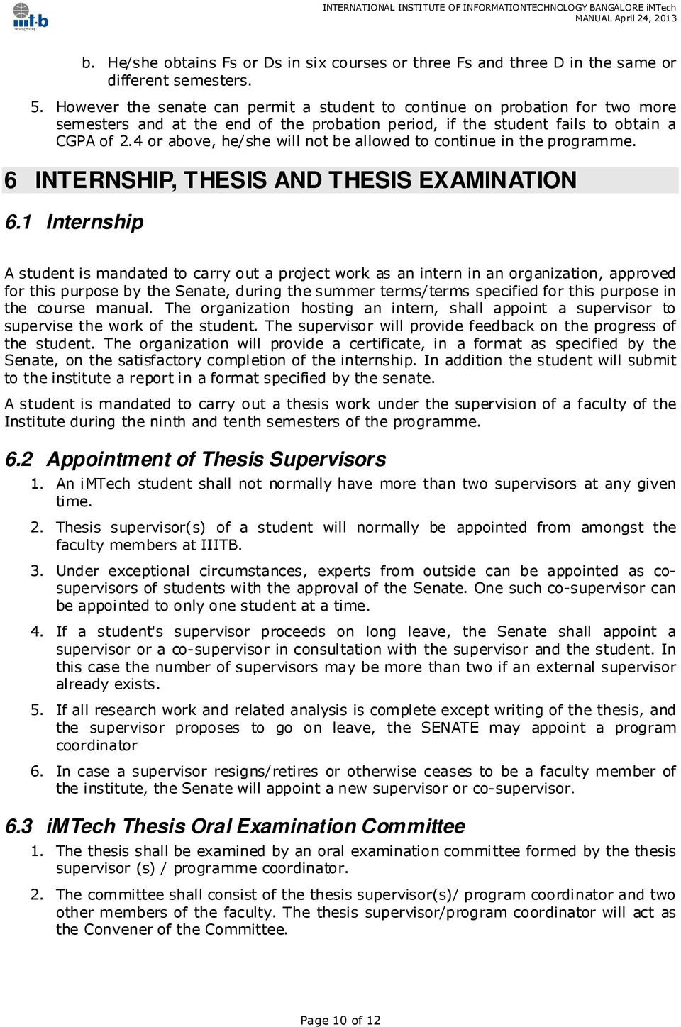 4 or above, he/she will not be allowed to continue in the programme. 6 INTERNSHIP, THESIS AND THESIS EXAMINATION 6.