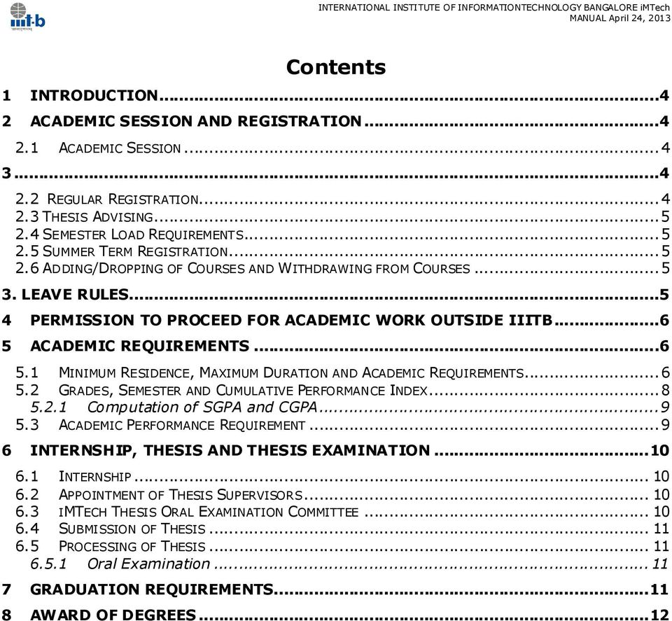 ACADEMIC REQUIREMENTS... 6 5.1 MINIMUM RESIDENCE, MAXIMUM DURATION AND ACADEMIC REQUIREMENTS... 6 5.2 GRADES, SEMESTER AND CUMULATIVE PERFORMANCE INDEX... 8 5.2.1 Computation of SGPA and CGPA... 9 5.