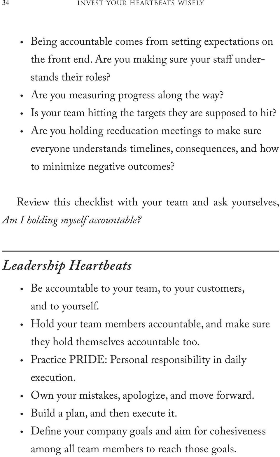 Review this checklist with your team and ask yourselves, Am I holding myself accountable? Leadership Heartbeats Be accountable to your team, to your customers, and to yourself.