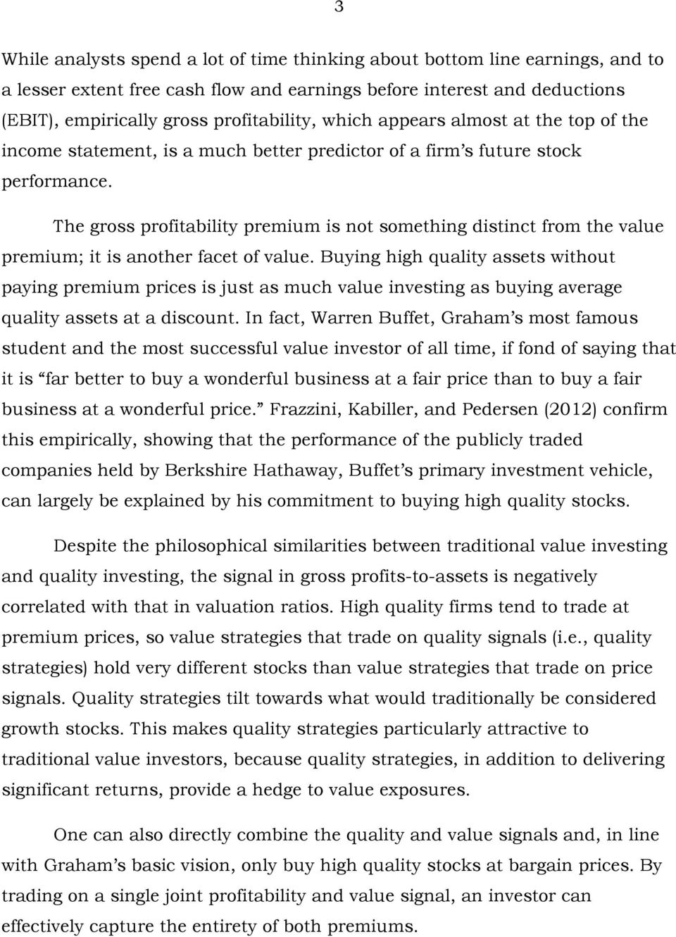 The gross profitability premium is not something distinct from the value premium; it is another facet of value.
