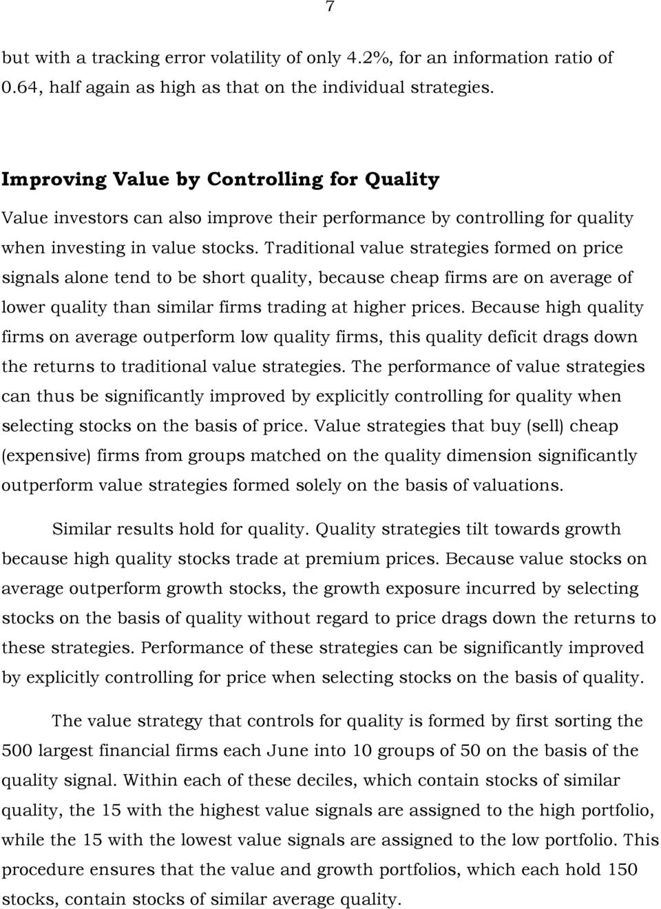 Traditional value strategies formed on price signals alone tend to be short quality, because cheap firms are on average of lower quality than similar firms trading at higher prices.