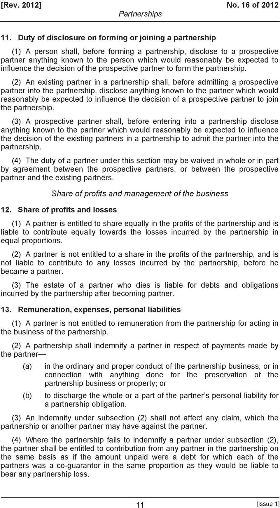expected to influence the decision of the prospective partner to form the partnership.