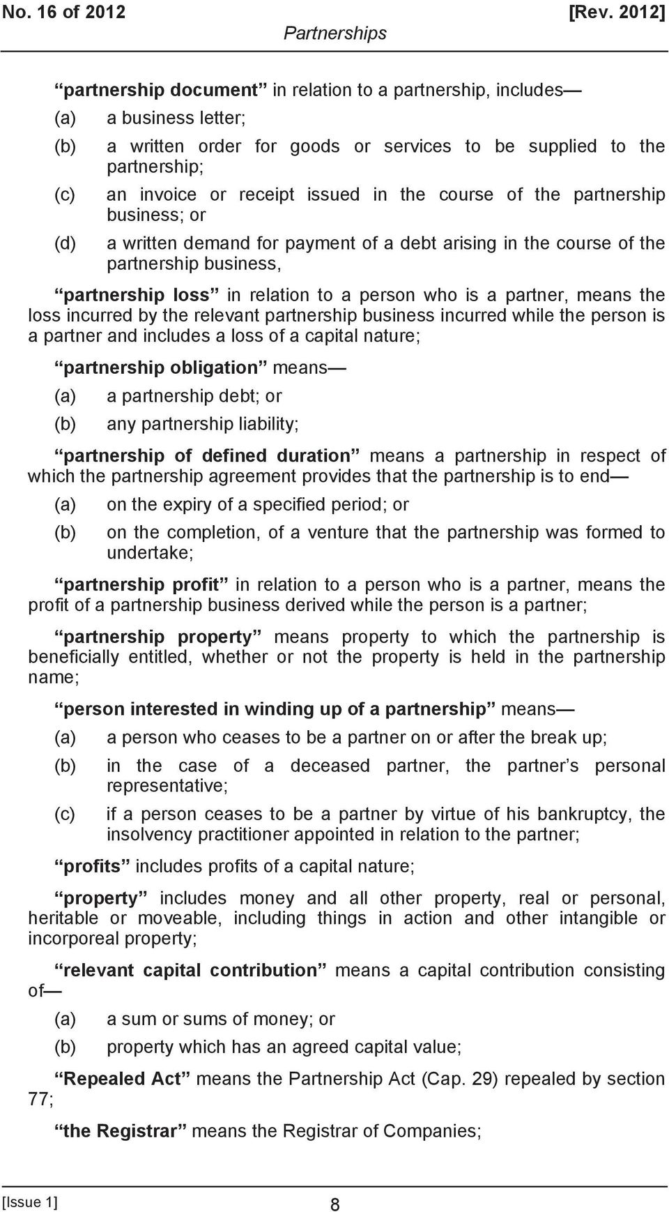 in the course of the partnership business; or (d) a written demand for payment of a debt arising in the course of the partnership business, partnership loss in relation to a person who is a partner,