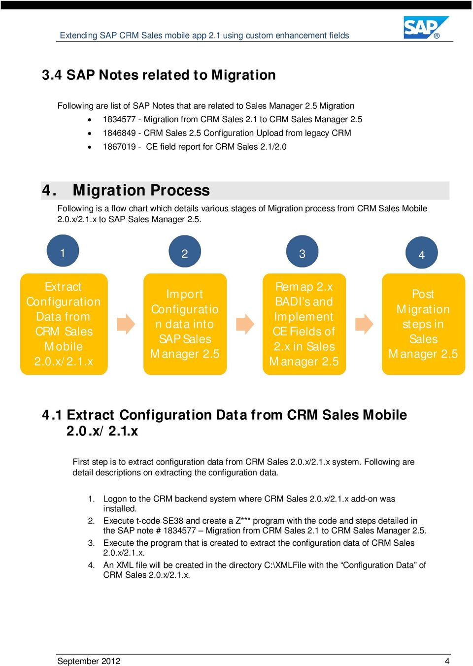 Migration Process Following is a flow chart which details various stages of Migration process from CRM Sales Mobile 2.0.x/2.1.x to SAP Sales Manager 2.5.
