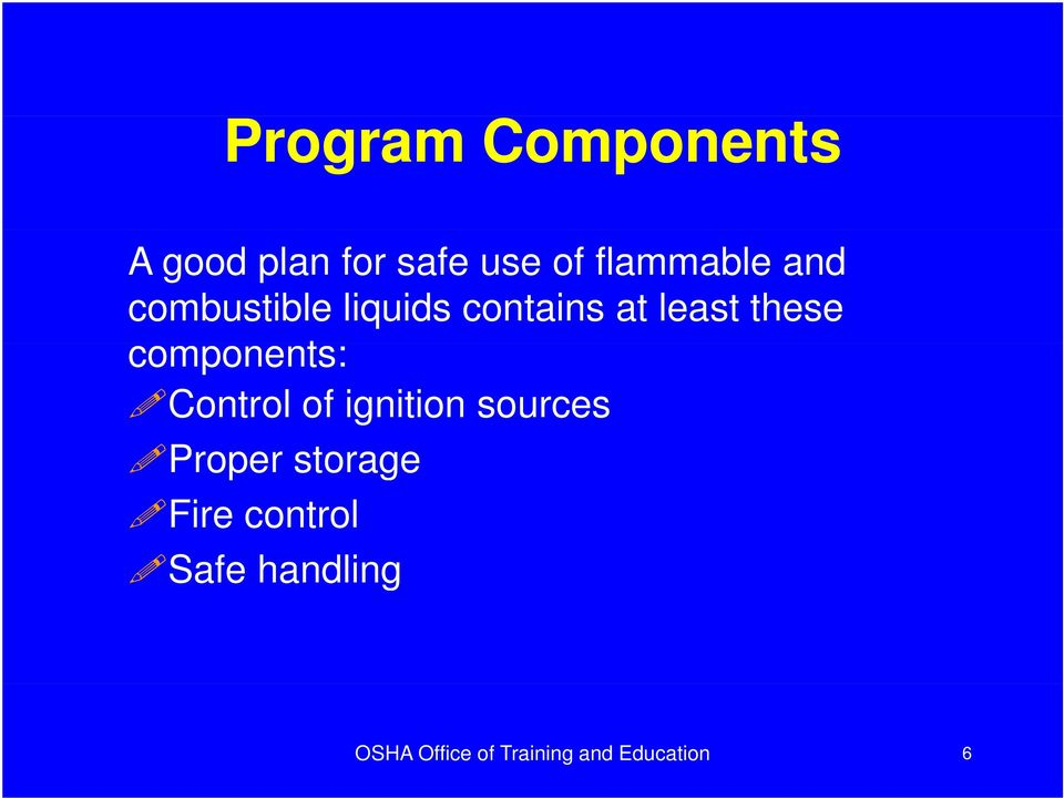 components: Control of ignition sources Proper storage