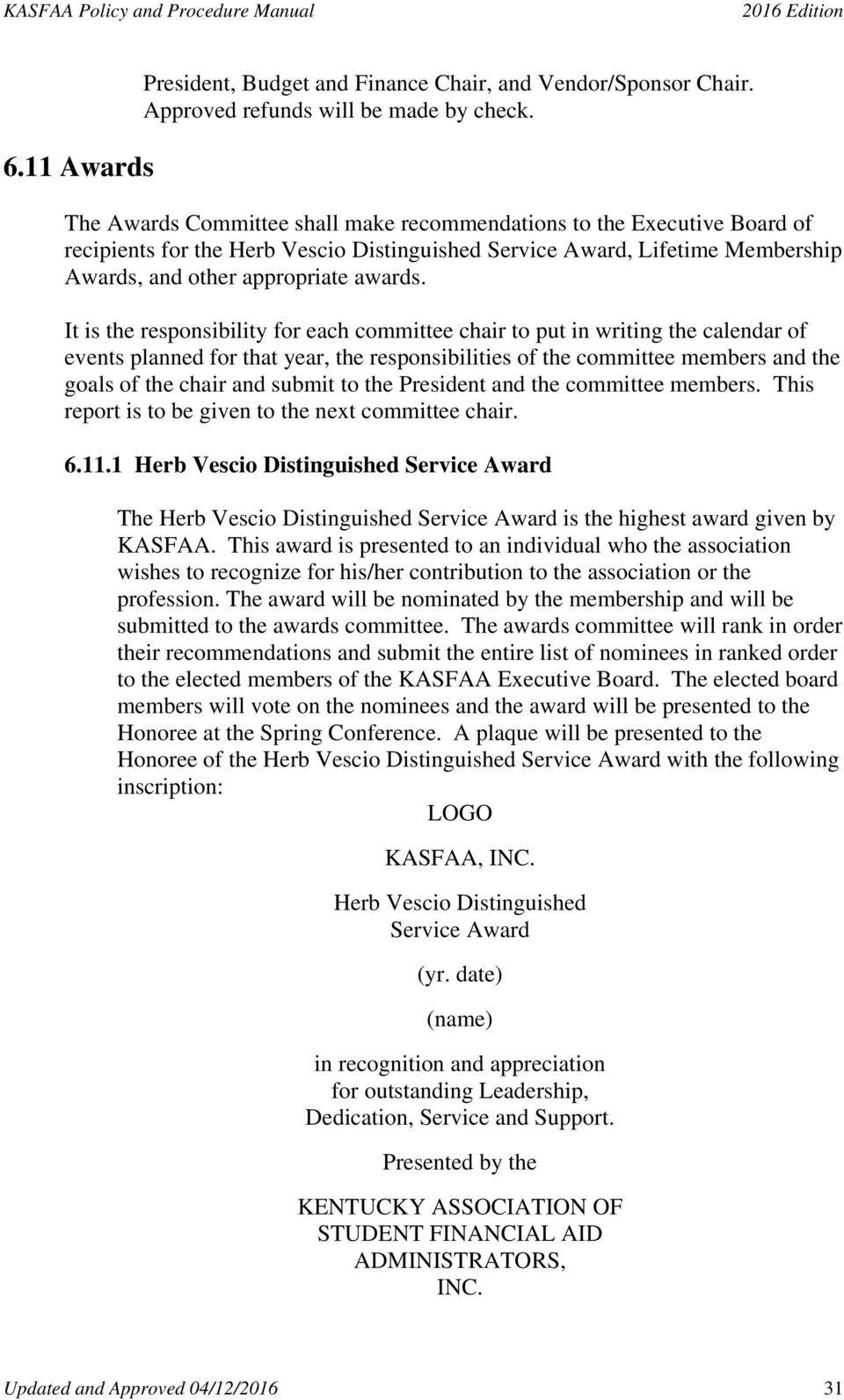1 Herb Vescio Distinguished Service Award The Herb Vescio Distinguished Service Award is the highest award given by KASFAA.