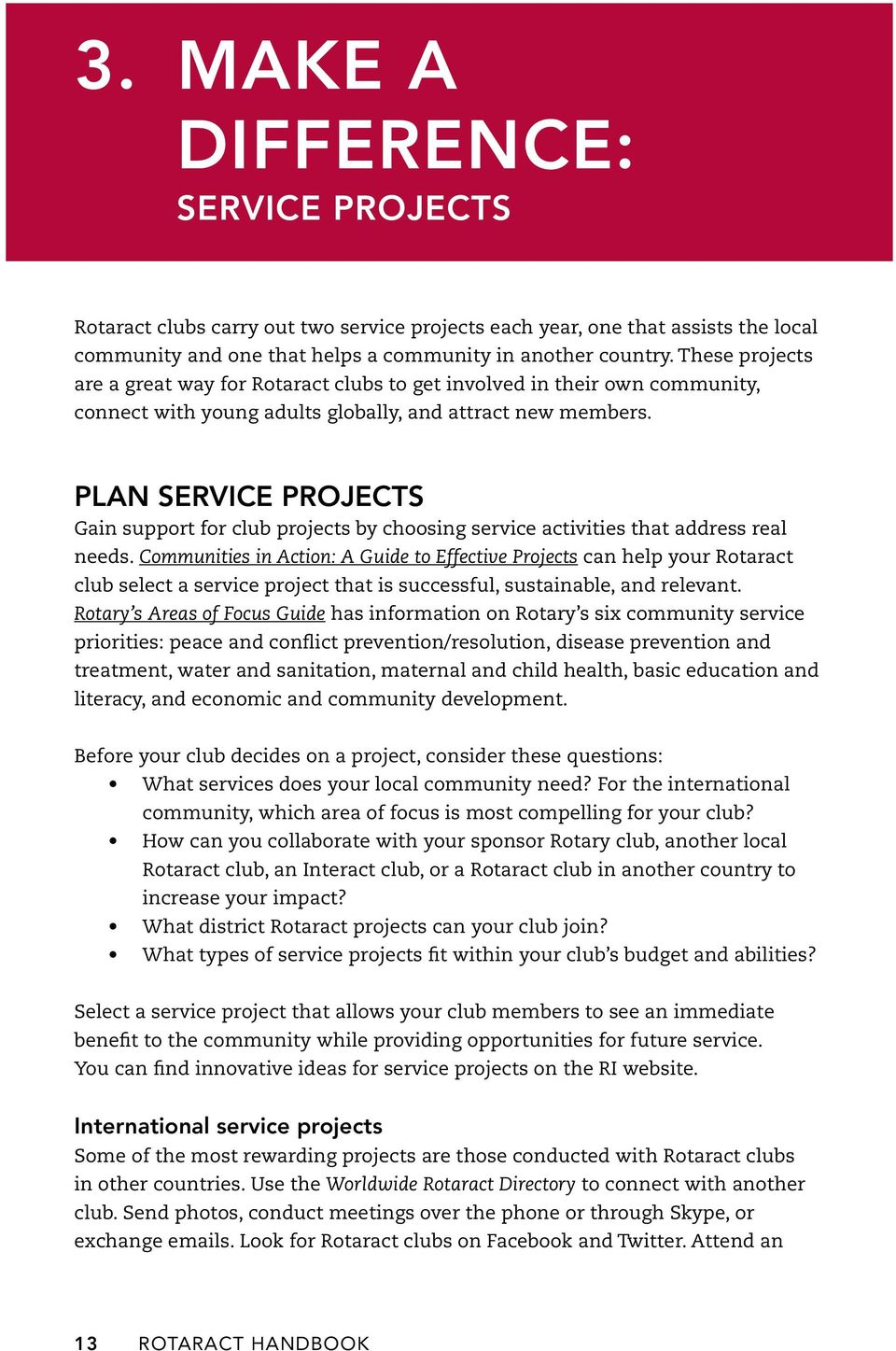 Plan Service Projects Gain support for club projects by choosing service activities that address real needs.
