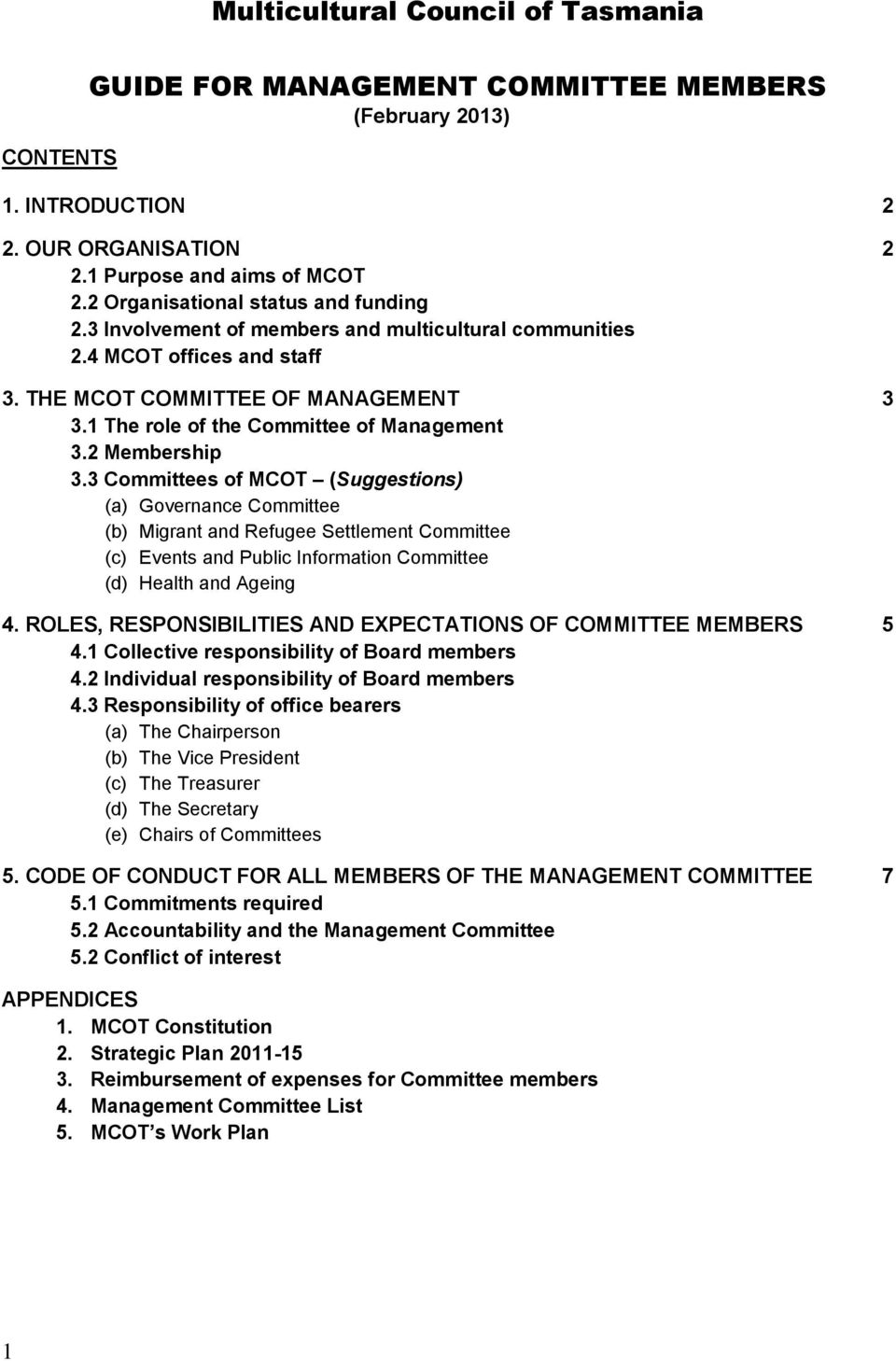 1 The role of the Committee of Management 3.2 Membership 3.