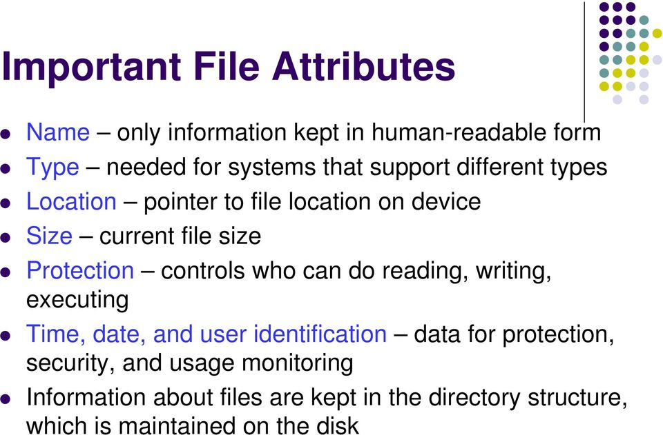 controls who can do reading, writing, executing Time, date, and user identification data for protection,