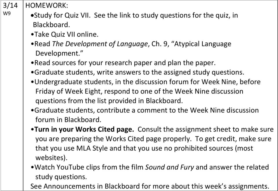 Undergraduate students, in the discussion forum for Week Nine, before Friday of Week Eight, respond to one of the Week Nine discussion Graduate students, contribute a comment to the Week