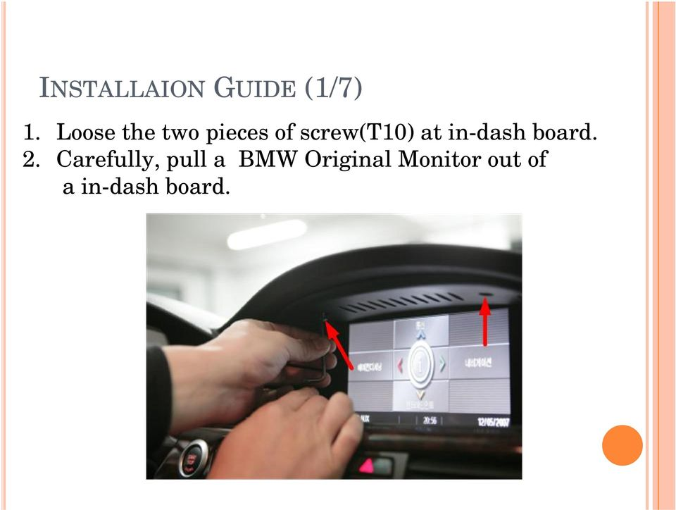 at in-dash board. 2.