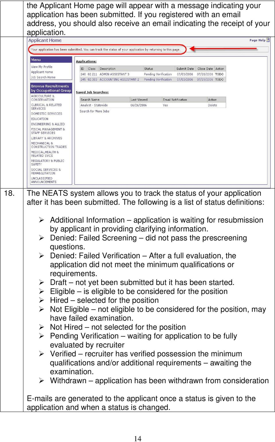 The NEATS system allows you to track the status of your application after it has been submitted.