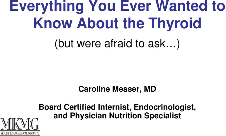 Messer, MD Board Certified Internist,