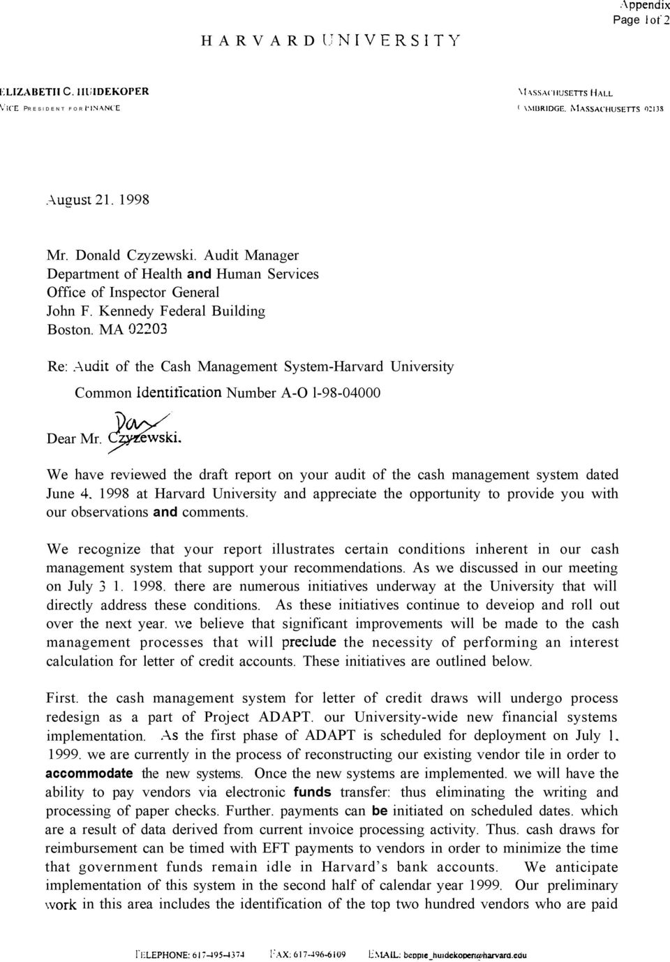 We have reviewed the draft report on your audit of the cash management system dated June 1998 at Harvard University and appreciate the opportunity to provide you with our observations and comments.