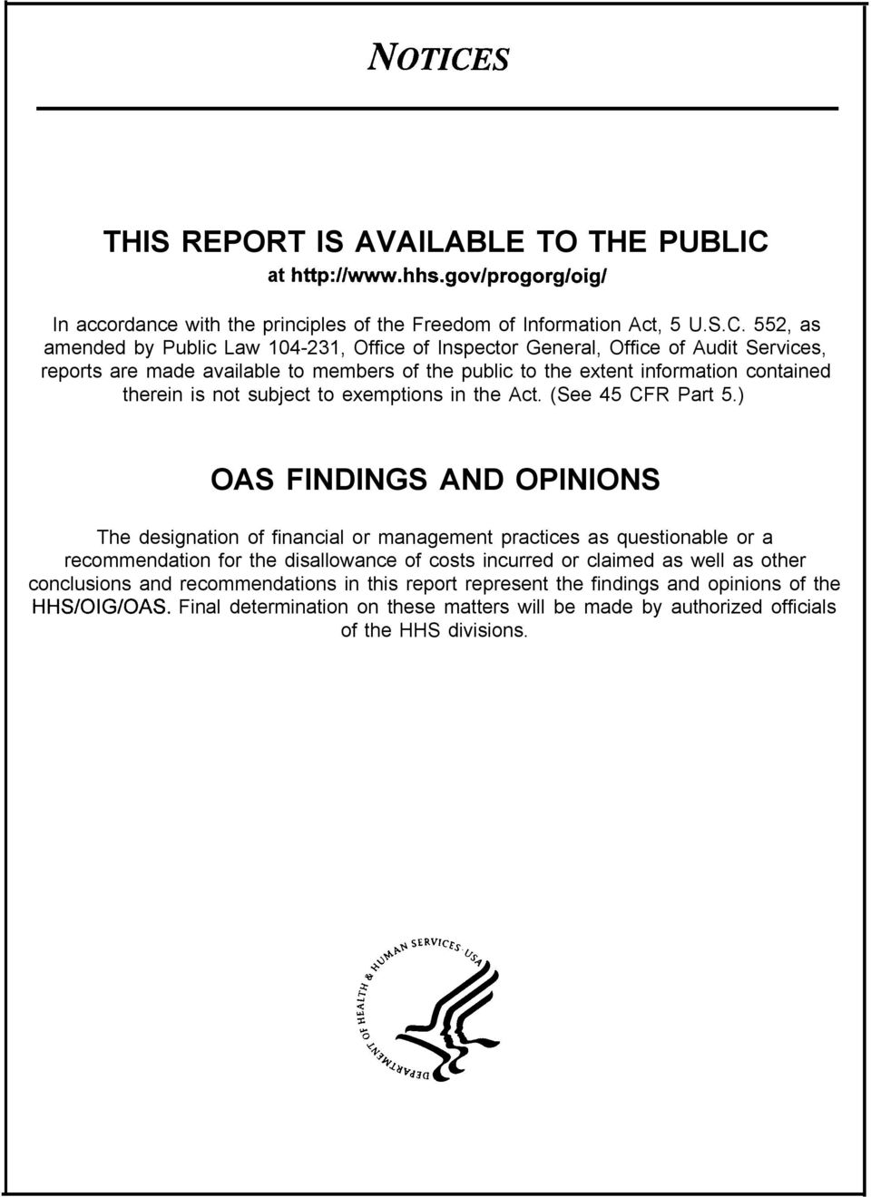 552, as amended by Public Law 104-231, Office of Inspector General, Office of Audit Services, reports are made available to members of the public to the extent information contained