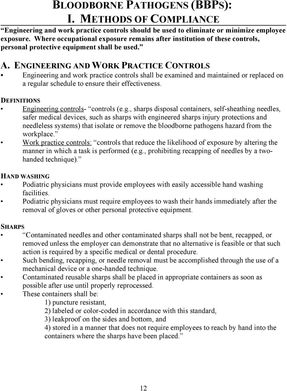 ENGINEERING AND WORK PRACTICE CONTROLS Engineering and work practice controls shall be examined and maintained or replaced on a regular schedule to ensure their effectiveness.