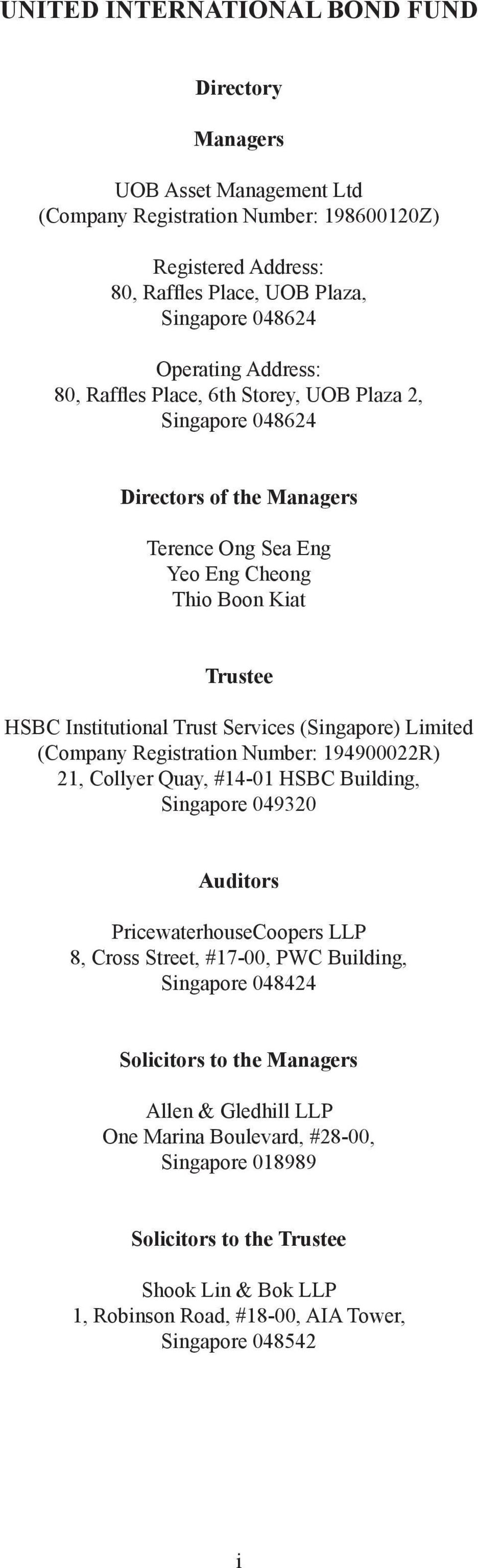 (Singapore) Limited (Company Registration Number: 194900022R) 21, Collyer Quay, #14-01 HSBC Building, Singapore 049320 Auditors PricewaterhouseCoopers LLP 8, Cross Street, #17-00, PWC Building,