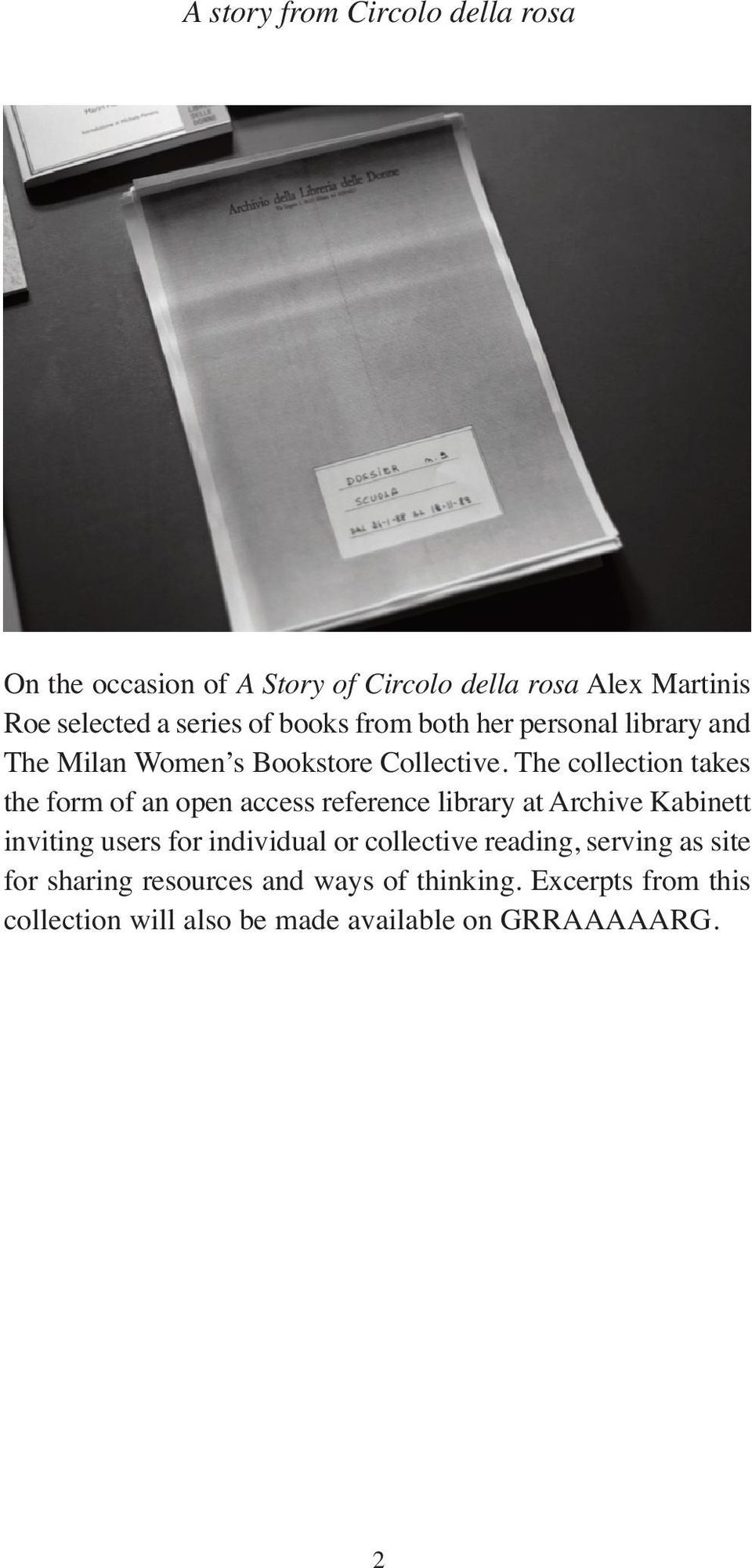 The collection takes the form of an open access reference library at Archive Kabinett inviting users for individual or