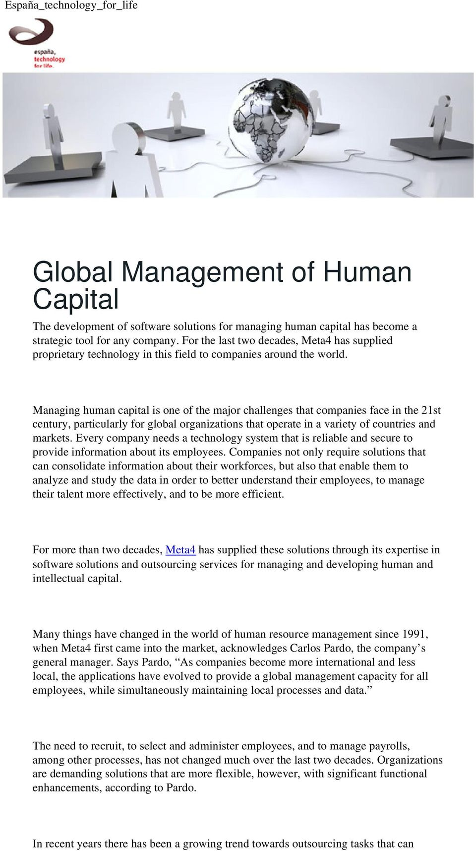 Managing human capital is one of the major challenges that companies face in the 21st century, particularly for global organizations that operate in a variety of countries and markets.