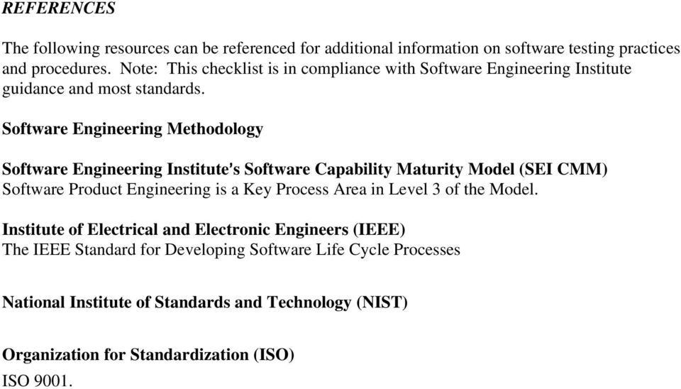 Software Engineering Methodology Software Engineering Institute=s Software Capability Maturity Model (SEI CMM) Software Product Engineering is a Key Process