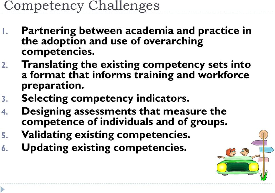 Translating the existing competency sets into a format that informs training and workforce preparation.