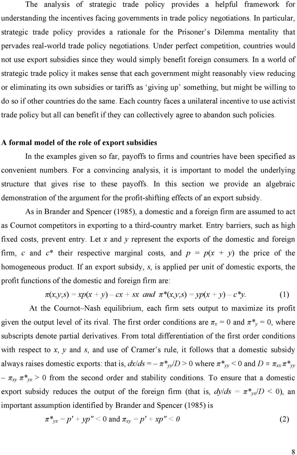 Under perfect competition, countries would not use export subsidies since they would simply benefit foreign consumers.