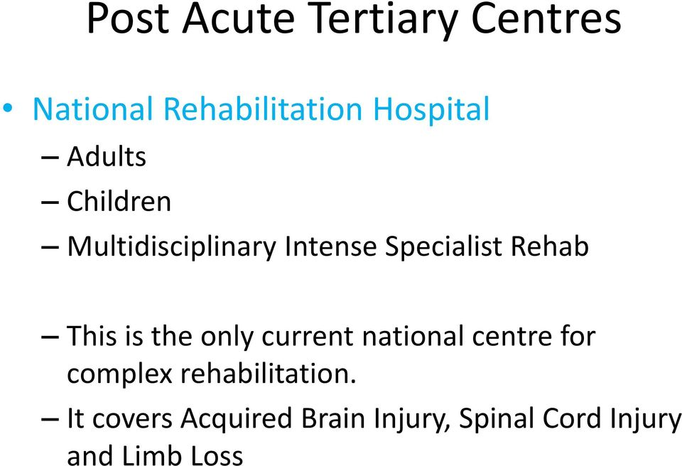 is the only current national centre for complex rehabilitation.