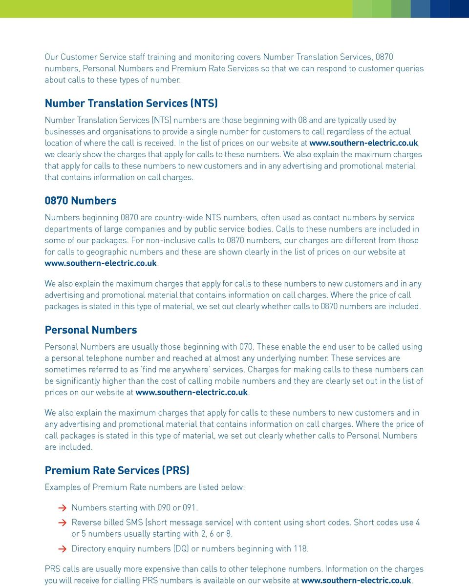 Number Translation Services (NTS) Number Translation Services (NTS) numbers are those beginning with 08 and are typically used by businesses and organisations to provide a single number for customers