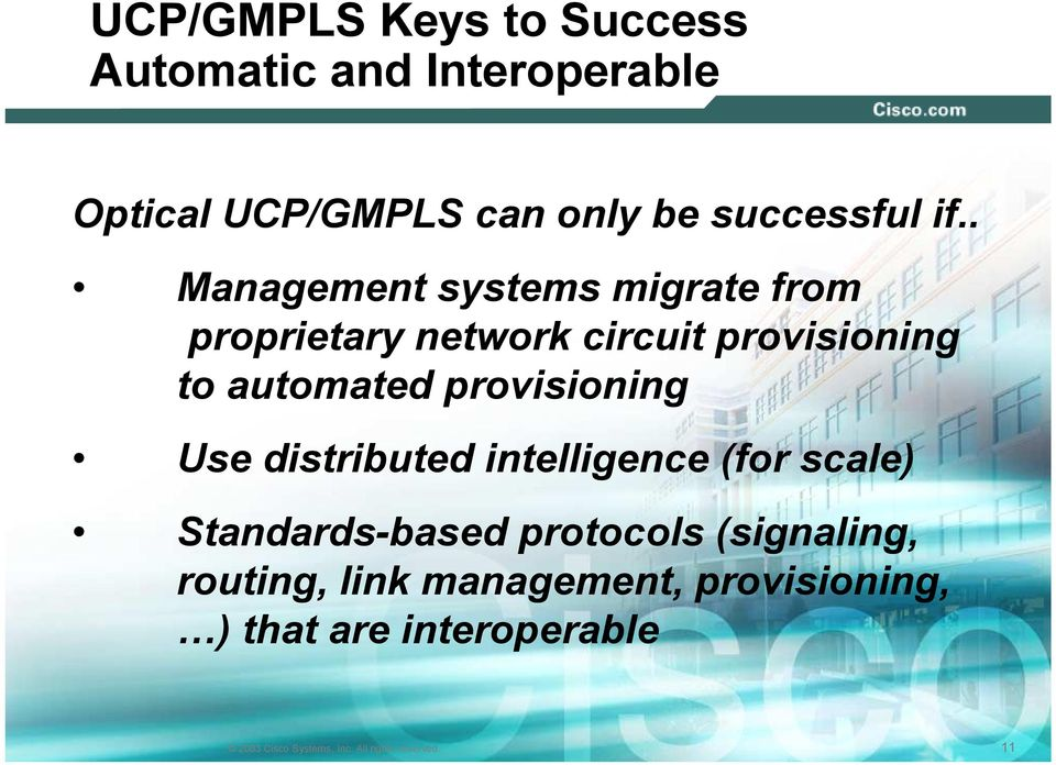 . Management systems migrate from proprietary network circuit provisioning to