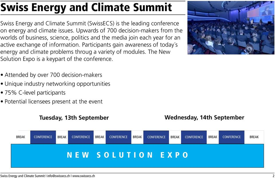 Participants gain awareness of today s energy and climate problems throug a variety of modules. The New Solution Expo is a keypart of the conference.