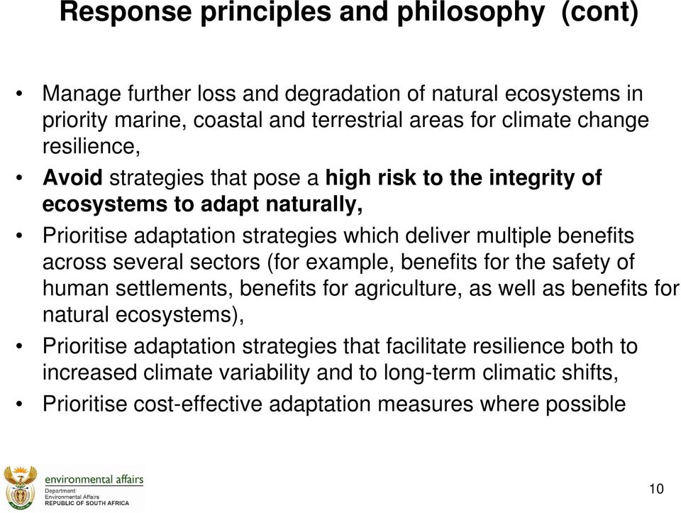 across several sectors (for example, benefits for the safety of human settlements, benefits for agriculture, as well as benefits for natural ecosystems), Prioritise