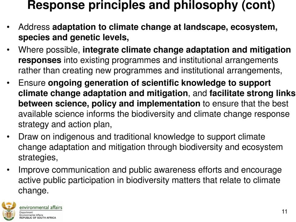 climate change adaptation and mitigation, and facilitate strong links between science, policy and implementation to ensure that the best available science informs the biodiversity and climate change