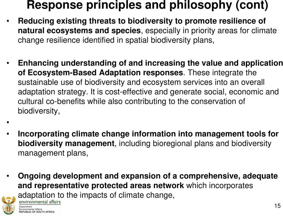 These integrate the sustainable use of biodiversity and ecosystem services into an overall adaptation strategy.
