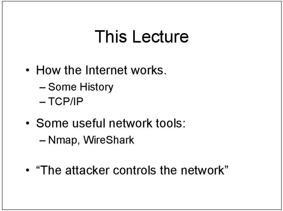 Some History TCP/IP Some useful