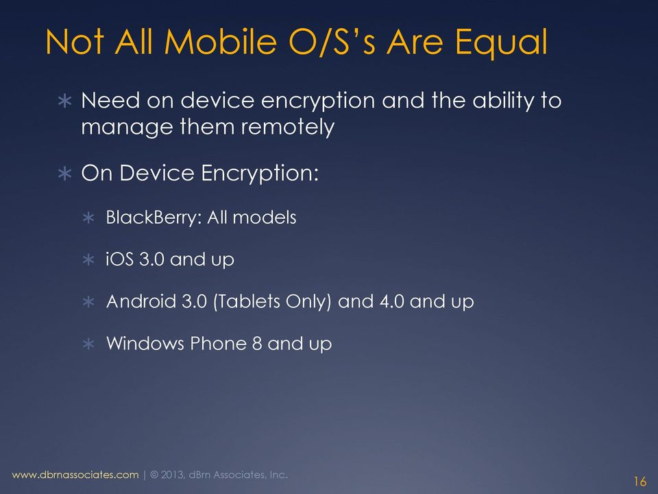 Device Encryption: BlackBerry: All models ios 3.