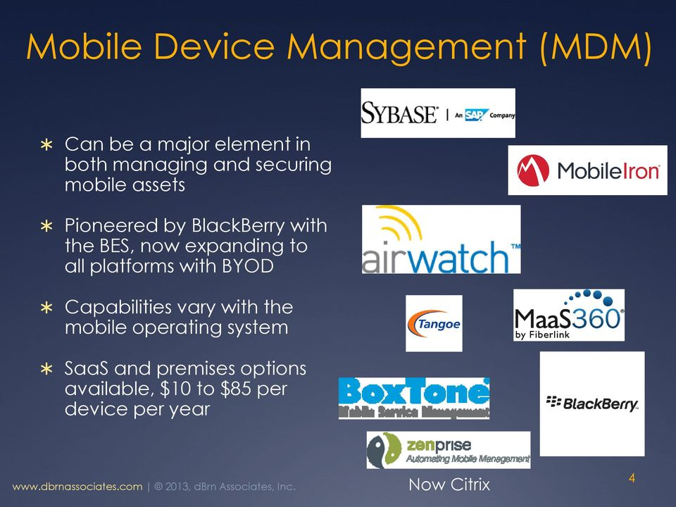 to all platforms with BYOD Capabilities vary with the mobile operating