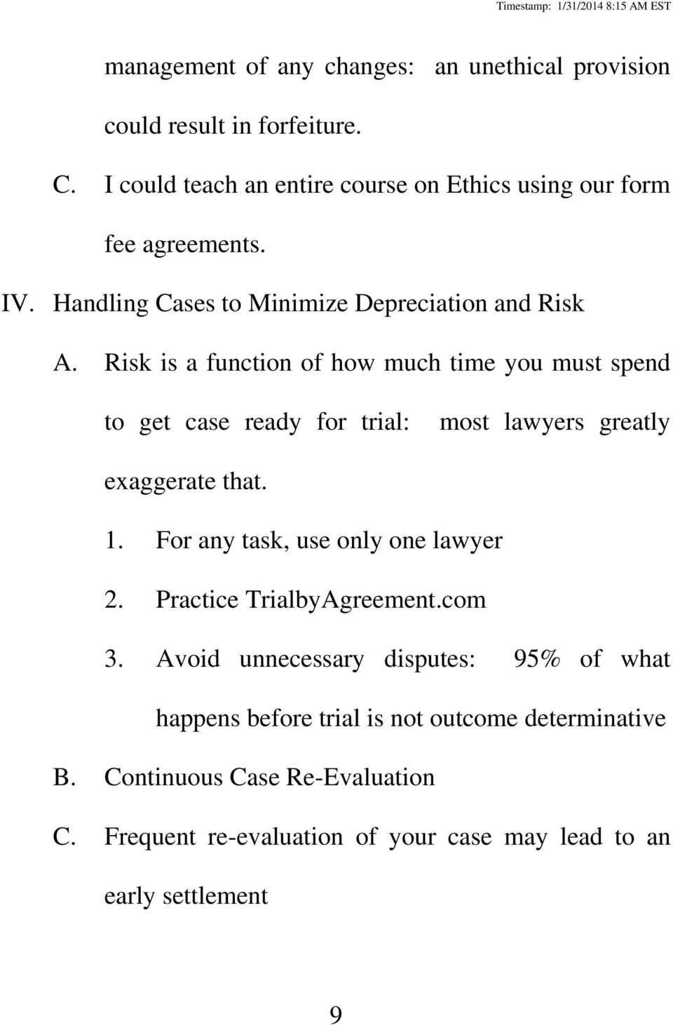 Risk is a function of how much time you must spend to get case ready for trial: most lawyers greatly exaggerate that. 1.