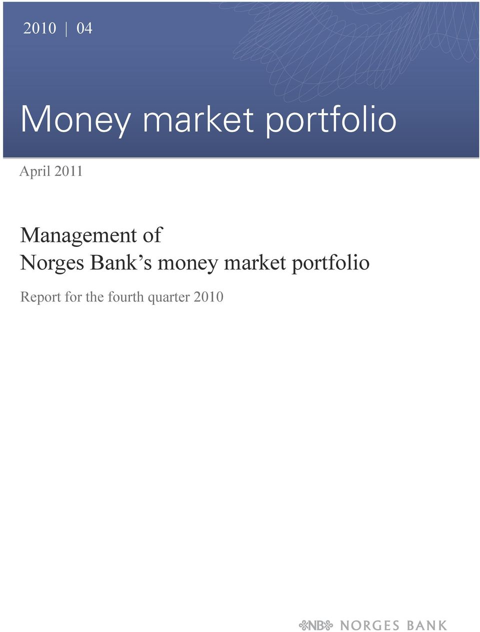 Norges Bank s money market