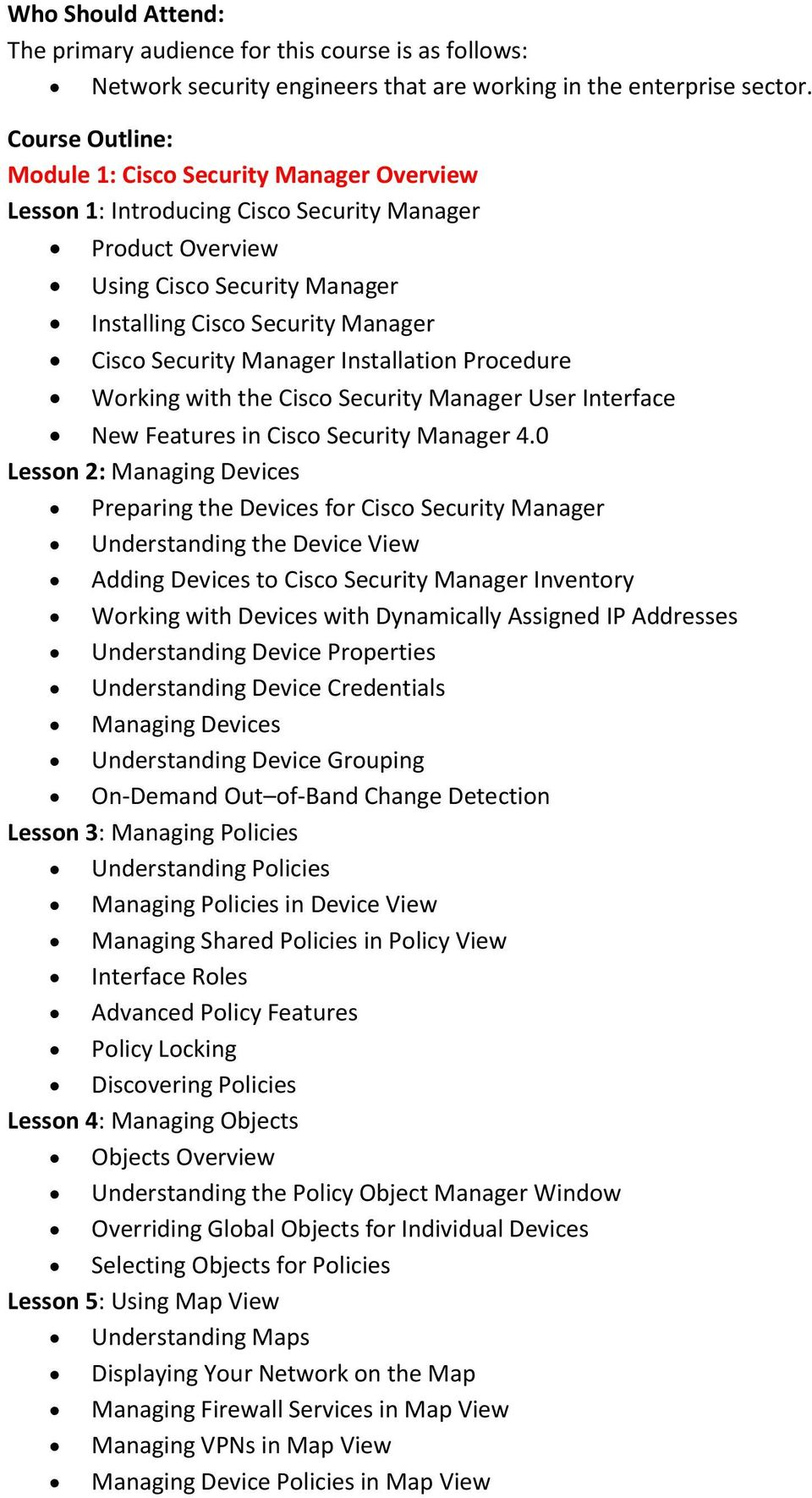 Manager Installation Procedure Working with the Cisco Security Manager User Interface New Features in Cisco Security Manager 4.