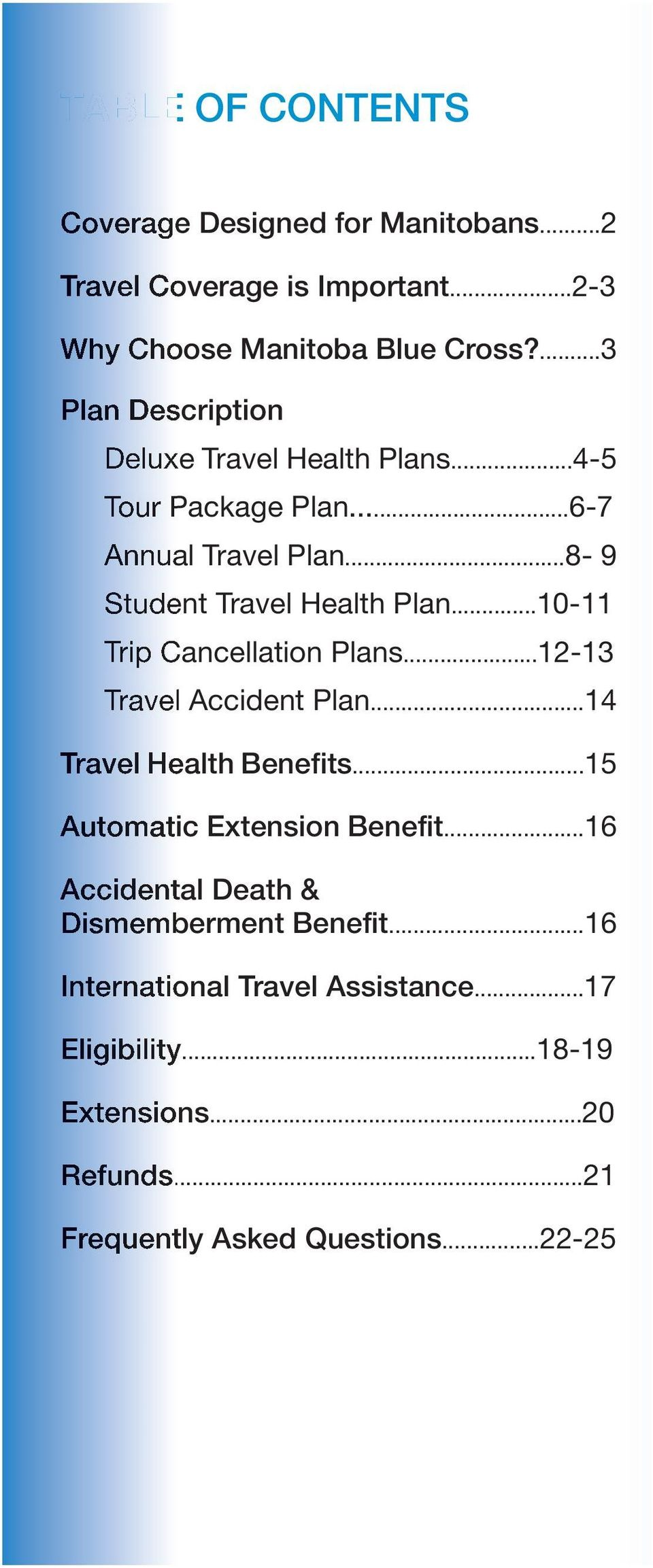 ..10-11 Trip Cancellation Plans...12-13 Travel Accident Plan...14 Travel Health Benefits...15 Automatic Extension Benefit.