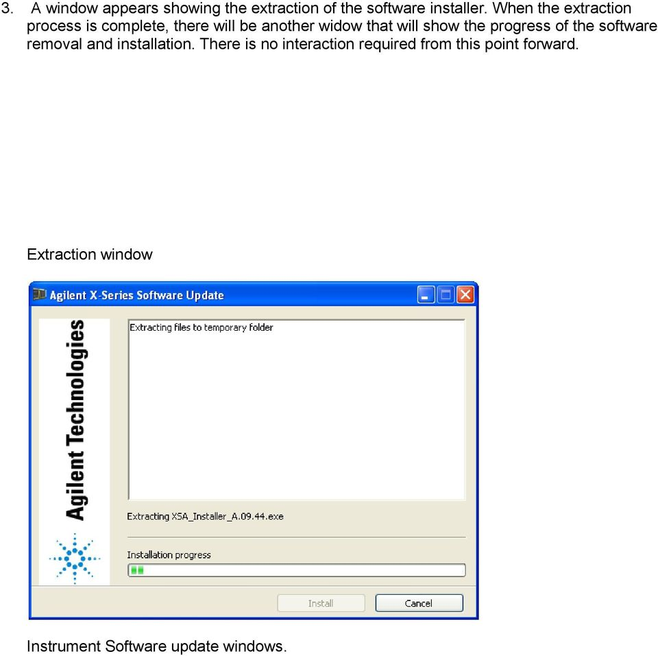 show the progress of the software removal and installation.
