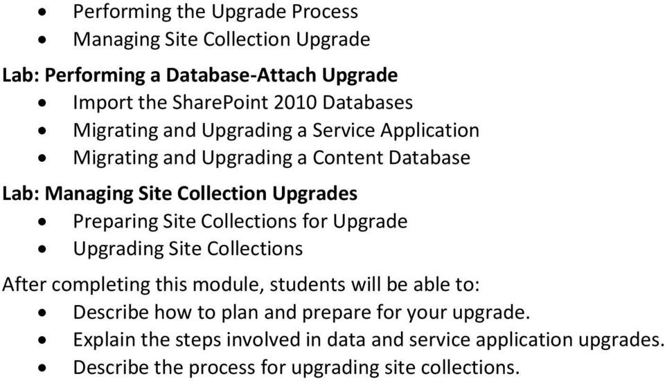 Collection Upgrades Preparing Site Collections for Upgrade Upgrading Site Collections Describe how to plan and prepare for your
