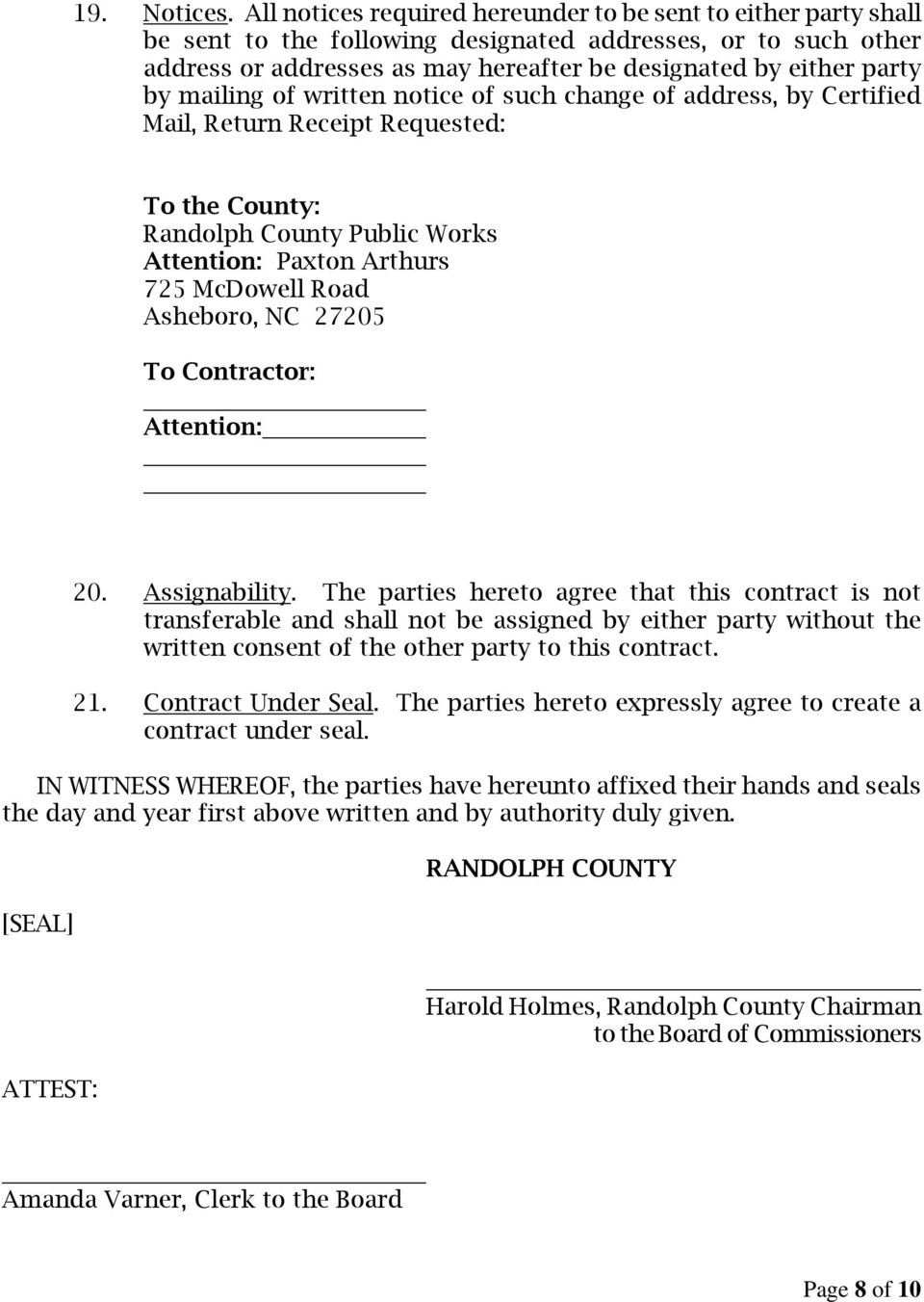 mailing of written notice of such change of address, by Certified Mail, Return Receipt Requested: To the County: Randolph County Public Works Attention: Paxton Arthurs 725 McDowell Road Asheboro, NC