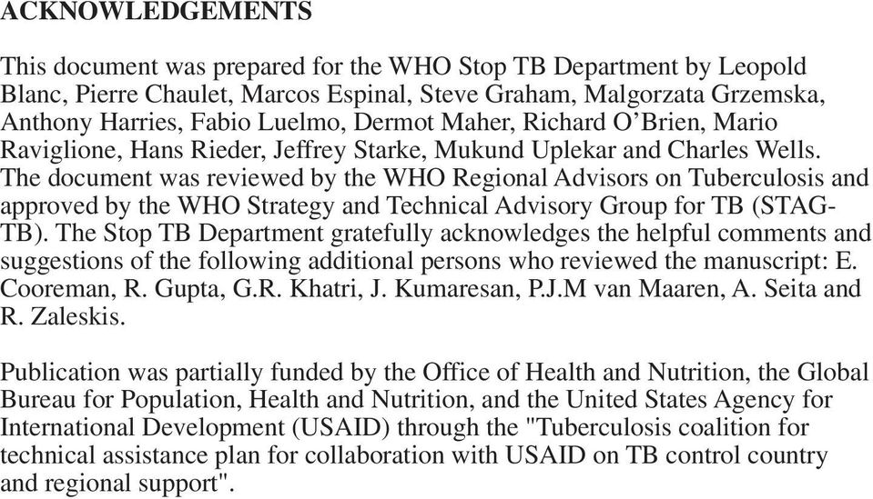 The document was reviewed by the WHO Regional Advisors on Tuberculosis and approved by the WHO Strategy and Technical Advisory Group for TB (STAG- TB).