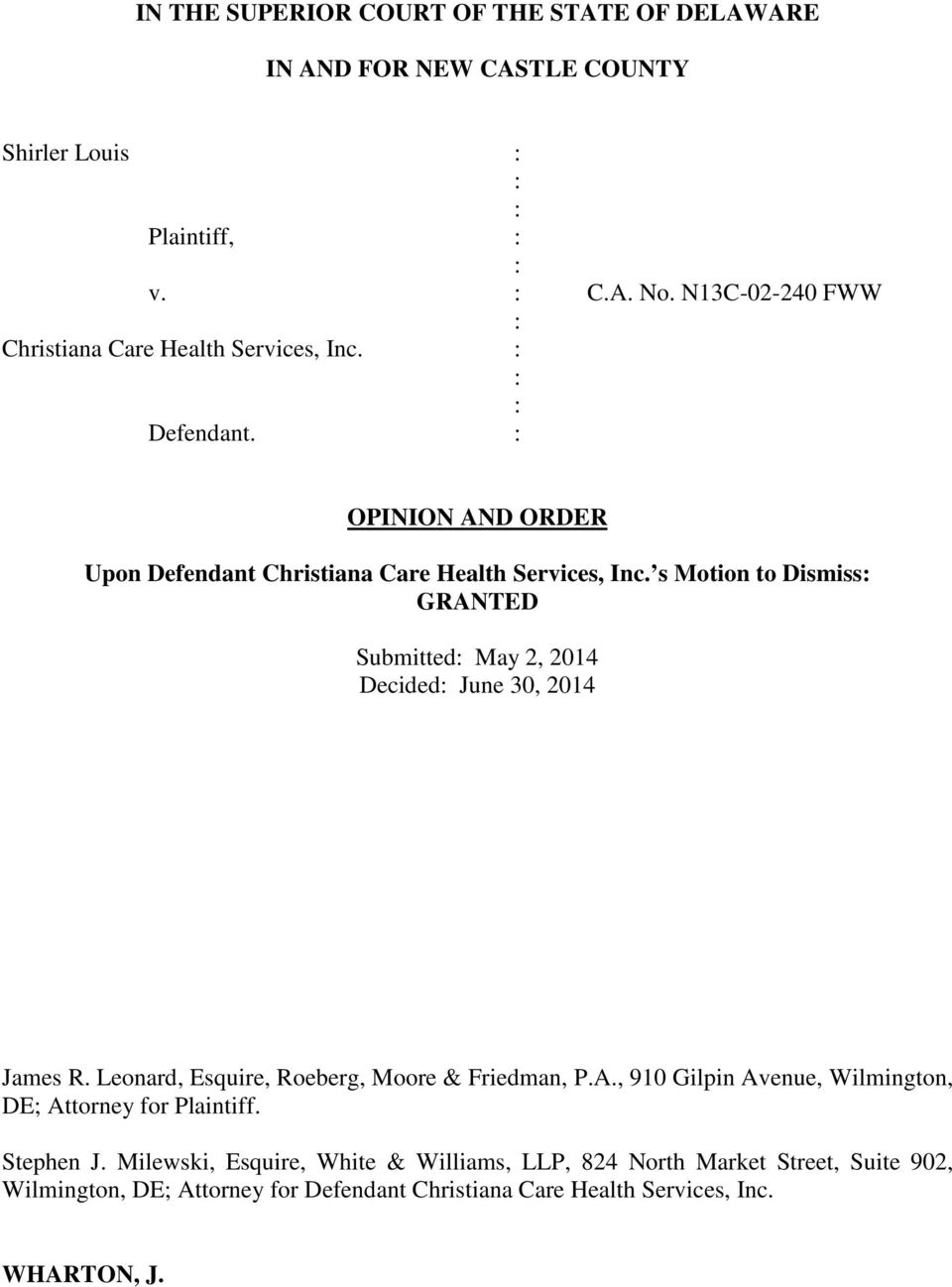 s Motion to Dismiss GRANTED Submitted May 2, 2014 Decided June 30, 2014 James R. Leonard, Esquire, Roeberg, Moore & Friedman, P.A., 910 Gilpin Avenue, Wilmington, DE; Attorney for Plaintiff.