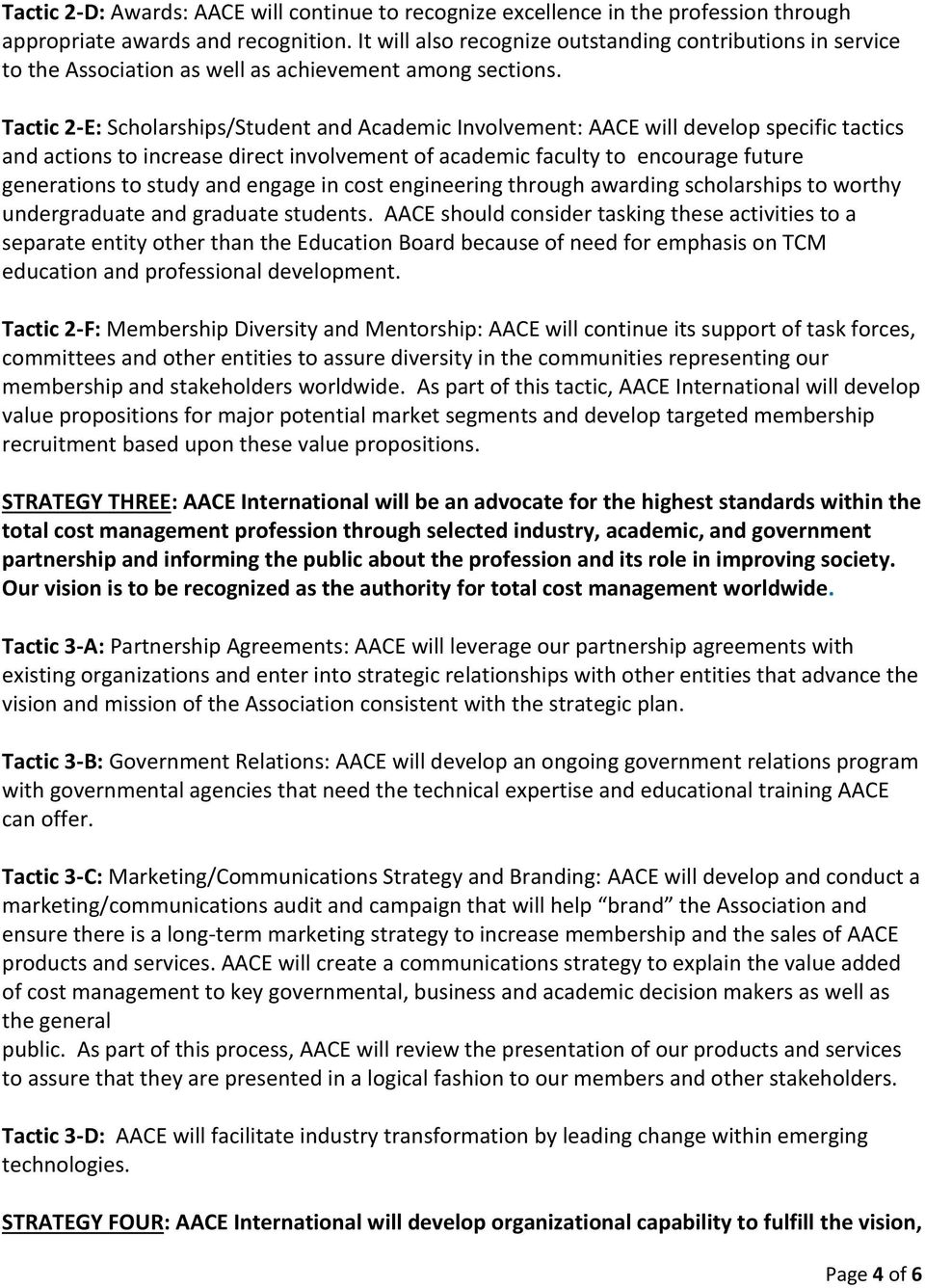Tactic 2-E: Scholarships/Student and Academic Involvement: AACE will develop specific tactics and actions to increase direct involvement of academic faculty to encourage future generations to study