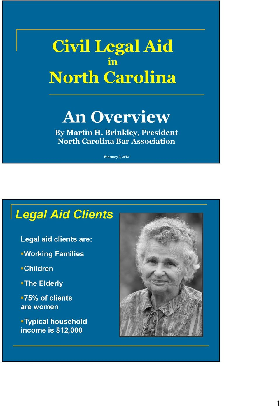 2012 Legal Aid Clients Legal aid clients are: Working Families