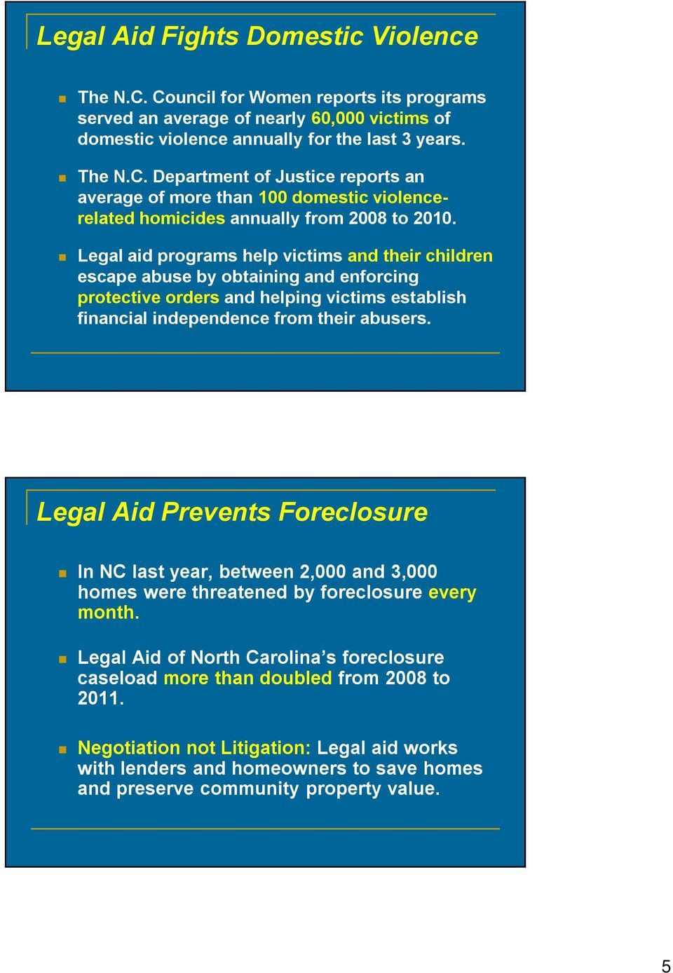 Legal Aid Prevents Foreclosure In NC last year, between 2,000 and 3,000 homes were threatened by foreclosure every month.