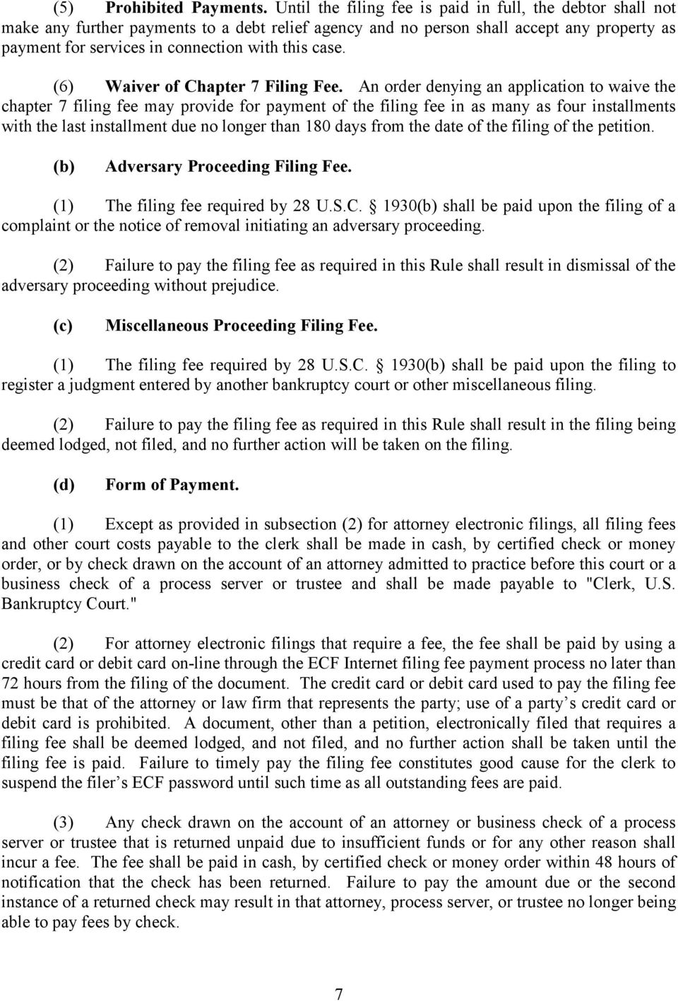 case. (6) Waiver of Chapter 7 Filing Fee.