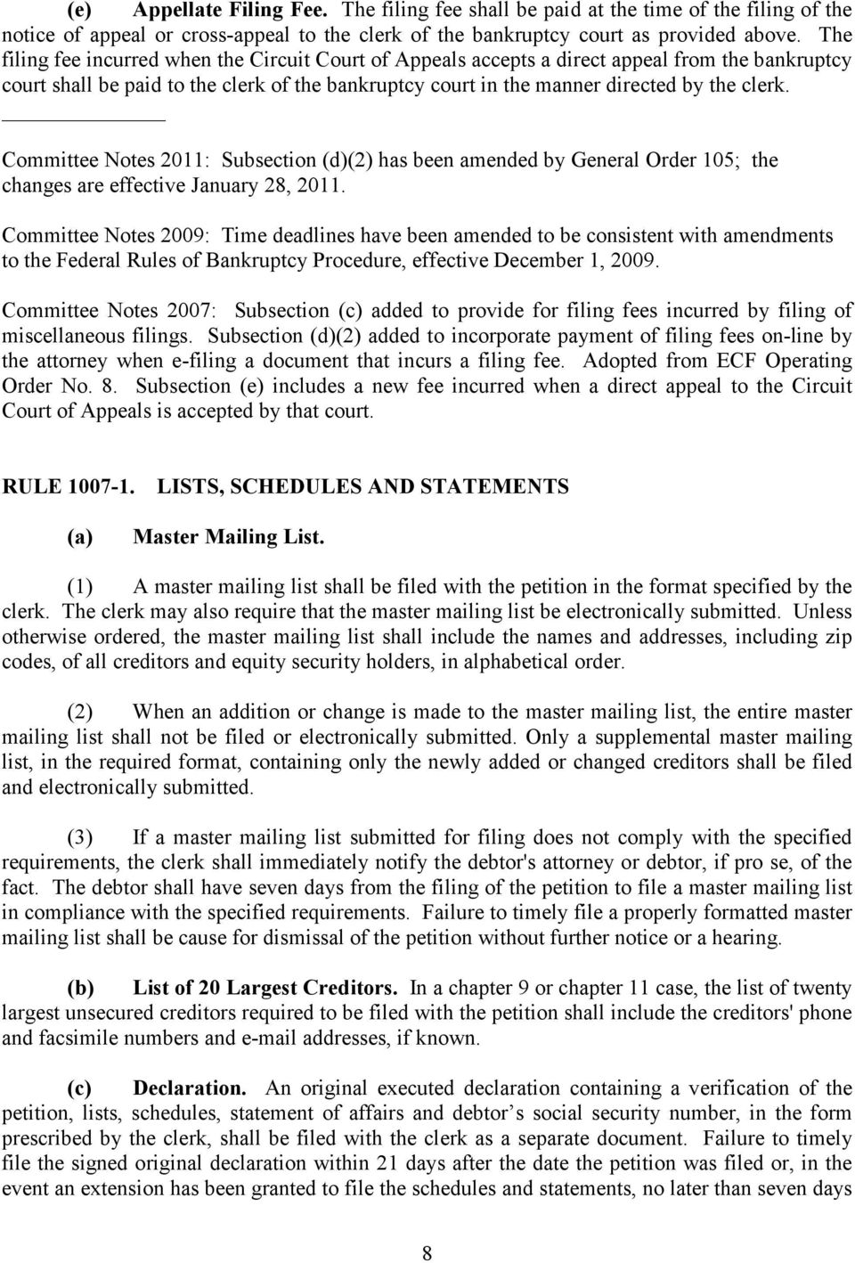 Committee Notes 2011: Subsection (d)(2) has been amended by General Order 105; the changes are effective January 28, 2011.
